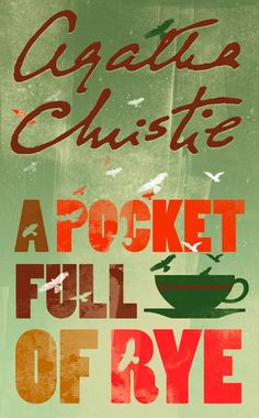 A Pocket Full of Rye | Agatha Christie | A series of murders disguised within a nursery rhyme, Miss Marple's on the case with two of Agatha Christie's favourite themes, this time following the rhyme 'Sing a Song of Sixpence'. A handful of grain is found in the pocket of a murdered businessman… Rex Fortescue, king of a financial empire, was sipping tea in his 'counting house' when he suffered an agonising and sudden death.