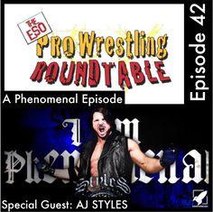 The ESO Pro Wrestling Roundtable Episode 42: A Phenomenal Episode
