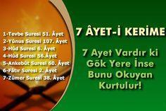 Muaz bin Cebel Hazretleri'nden nakledilen bir rivayete göre; Kur'an'da 7 Ayet-i Kerîme vardır ve bunların bir takım sırları ve hikmetleri bulunmaktadır. Bilinen bazı sırları ve hikmetleri şöyledir: Bi