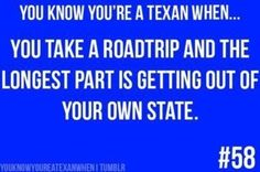 You know you're a Texan...
