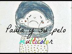 CUENTOS INFANTILES EMOCIONALES - Paula y su pelo multicolor - YouTube