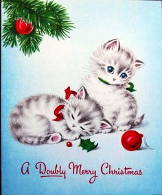 """Vintage Christmas Kittens card """"A Doubly Merry Christmas"""" Cat Christmas Cards, Old Time Christmas, Christmas Kitten, Christmas Graphics, Old Fashioned Christmas, Christmas Scenes, Christmas Animals, Christmas Greetings, Vintage Christmas Images"""