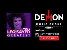 Leo Sayer - Why Is Everybody Going Home