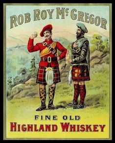 'Rob Roy McGregor - Highland Whiskey' - Glossy Print T… Vintage Labels, Vintage Ads, Vintage Posters, Vintage Designs, Scottish Kilts, Scottish Highlands, Scottish Clans, Retro Advertising, Vintage Advertisements