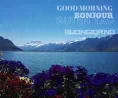 Goodmorning - Bonjour - Guten Tag - Buongiorno ! Good Morning, Mood, Mountains, Tags, Nature, Travel, Bonjour, Buen Dia, Naturaleza