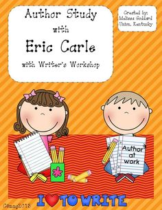 Activities for K-4 for Eric Carle!   http://www.teacherspayteachers.com/Product/Eric-Carle-Author-Study-wWriters-Workshop-847666