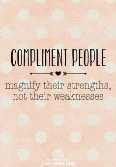 I need to remember to compliment people more often