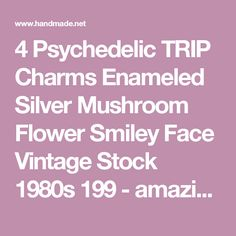 4 Psychedelic TRIP Charms Enameled Silver Mushroom Flower Smiley Face Vintage Stock 1980s 199 - amazing world of handmade gifts
