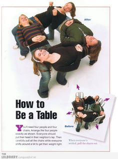 How to Be a Table. How fun!
