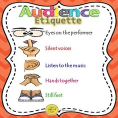 Audience Etiquette Poster is perfect for teaching students appropriate behavior during a performance! Simply download the poster, print, and display for your students. Dont forget to leave feedback!This product contains both PDF and PowerPoint documents.