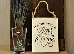All you need is love and wine wood sign  HAND PAINTED  Wine