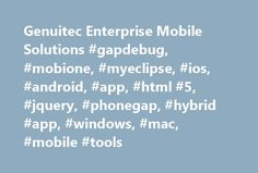 Genuitec Enterprise Mobile Solutions #gapdebug, #mobione, #myeclipse, #ios, #android, #app, #html #5, #jquery, #phonegap, #hybrid #app, #windows, #mac, #mobile #tools http://mississippi.remmont.com/genuitec-enterprise-mobile-solutions-gapdebug-mobione-myeclipse-ios-android-app-html-5-jquery-phonegap-hybrid-app-windows-mac-mobile-tools/  # Mobile Technology At Genuitec we firmly believe that hybrid app development is the future of mobile. It is already the preferred enterprise approach to…