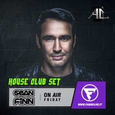 House Club Set present Sean Finn From Friday 15, April 2016 ‪#‎radioshow‬  Exclusive radio ‪#‎houseclubset