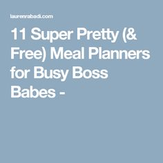 11 Super Pretty (& Free) Meal Planners for Busy Boss Babes -