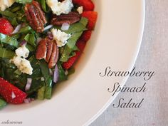 Strawberry Spinach Salad with Blue Cheese, Red Onion, Spicy Candied Pecans and Champagne Vinaigrette