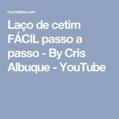 Laço de cetim FÁCIL passo a passo -  By Cris Albuque - YouTube