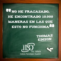 "#Frase motivacional para #emprendedores: No he fracasado, he encontrado 10,000 maneras en las que esto no funciona"" - Thomas Edison"