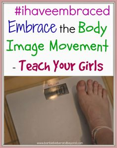 #ihaveembraced Embrace the Body Image Movement - Teach your girls to love their bodies