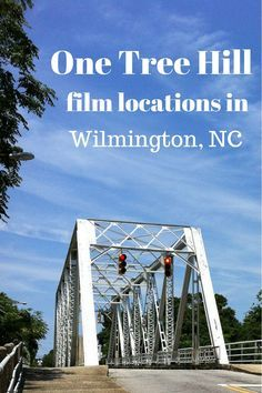 One Tree Hill filming locations in Wilmington, North Carolina