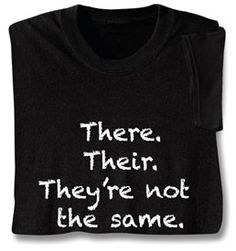 There, Their shirt - not the biggest fans of shirts with writing but I love this.