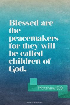 Blessed are the peacemakers for they will be called children of God. Amen! www.reachavillage.org