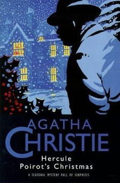 Hercule Poirot's Christmas by Agatha Christie, the ultimate winter season mystery.
