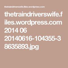 thetraindriverswife.files.wordpress.com 2014 06 20140616-104355-38635893.jpg