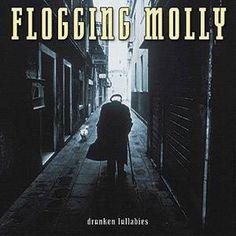 Flogging Molly - Drunken Lullabies. Love this album!!!