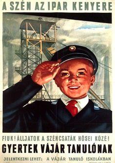 Coal is the bread of the industry Hungarian title: A szén az ipar kenyere. Gyertek vájár tanulónak. Fiuk! Álljatok a széncsaták hősei közé! Artist: Size: Unknown artist A1 1 Sheet (cca. 55 x 84 cm) Year: Condition: 1952 - See more at: http://budapestposter.com/posters/coal-is-the-bread-of-the-industry#sthash.e8BZE4CT.dpuf
