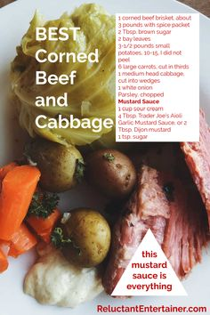 For St. Patrick's Day, enjoy this Irish BEST Corned Beef and Cabbage with Mustard Aioli Sauce! Cook on stovetop with potatoes and carrots! #cornedbeef #cornedbeefandcabbage #stpatricksday #reluctantentertainer Corned Beef Sauce, Corned Beef Brisket, Irish Recipes, Beef Recipes, Healthy Recipes, Beef Dishes, Food Dishes, Main Dishes, Aioli Sauce