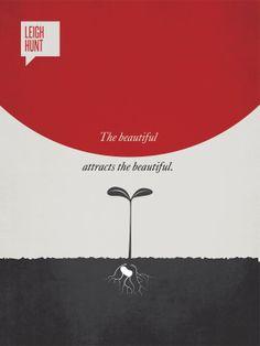 """by Ryan McArthur - ÜNLÜ ALINTILARDAN MİNİMAL POSTERLER - """"Güzel güzeli çeker. - Leigh Hunt"""""""