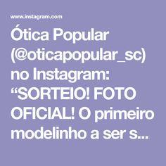 """1ba252431d004 Ótica Popular on Instagram  """"SORTEIO! FOTO OFICIAL! O primeiro modelinho a  ser sorteado esse mês será feminino, acetato com as astes em metal."""