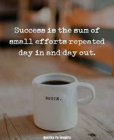 Success is the sum of small efforts repeated day in and day out. Treatment Projects Care Design home decor Work Quotes, Quotes To Live By, Me Quotes, Quote Meme, Best Inspirational Quotes, Great Quotes, Motivational Quotes, Happiness, Good Advice