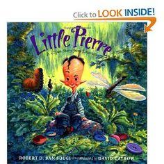 Little Pierre: A Cajun Story from Louisiana   Robert D. San Souci (Author), David Catrow (Illustrator)