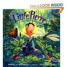 Little Pierre: A Cajun Story from Louisiana   Robert D. San Souci (Author), David Catrow (Illustrator)