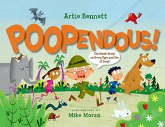 Poopendous (Mentor text for: Author's purpose, Activating background knowledge, Making connections, Asking questions, Rhyming, Expository writing)
