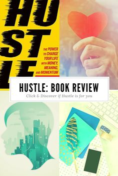 Book Review: Hustle. The Power to Charge Your Life with Money, Meaning, and Momentum via @Saraharrow
