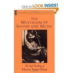 The Mysticism of Sound and Music: The Sufi Teaching of Hazrat Inayat Khan (Shambhala Dragon Editions) Spiritual Music, Spiritual Teachers, Great Books, My Books, Sufi Saints, Sound Of Music, Vintage Books, So Little Time, Thought Provoking