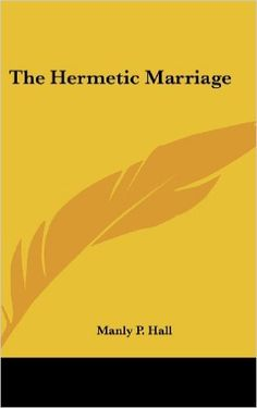 71 best manly p hall smh images on pinterest alchemy the hermetic marriage manly p hall 9781161489224 amazon books fandeluxe Gallery