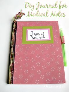 Make a diy journal for your medical treatment notes and questions, which helps you keep track of important information, appointments, and your questions.