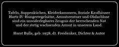 Zeugnis für der herrschenden Not - Zitat von Horst Bulla - Gesellschaftskritische Zitate / Politik - Zitate / Quotes