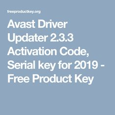 Avast Driver Updater Activation Code, Serial key for 2019 - Free Product Key Things To Come, Coding, Key, Activities, Unique Key, Keys, Programming