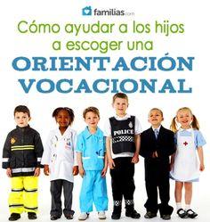 Cómo ayudar a los hijos a escoger una orientación vocacional
