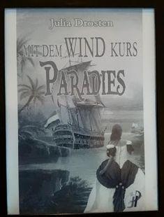 Buchvogel: [Rezension] Mit dem Wind Kurs Paradies von Julia D...