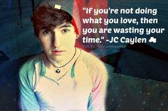 JC Caylen quote!<3