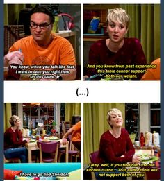 The big bang theory. The coffee table won't support your weight! Big Bang Theory Show, Big Bang Theory Funny, The Big Theory, Funny Picture Quotes, Funny Quotes, Funny Pictures, Leonard And Penny, Tv Show Quotes, Comedy Show