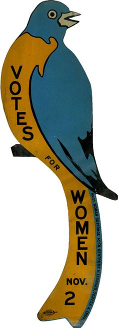 This tin bird, made for the suffrage referendum in Massachusetts in 1915, was nailed to fences and poles throughout the state.