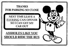 Mickey mouse can opener asshole parking ticket remarkable