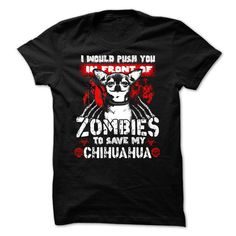 ZOMBIES TO SAVE MY CHIHUAHUA T-Shirts, Hoodies ==►► Click Image to Shopping NOW!