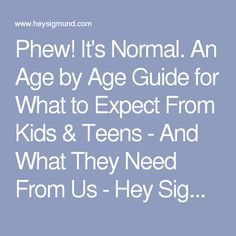 Phew! It's Normal. An Age by Age Guide for What to Expect From Kids & Teens - And What They Need From Us - Hey Sigmund - Karen Young